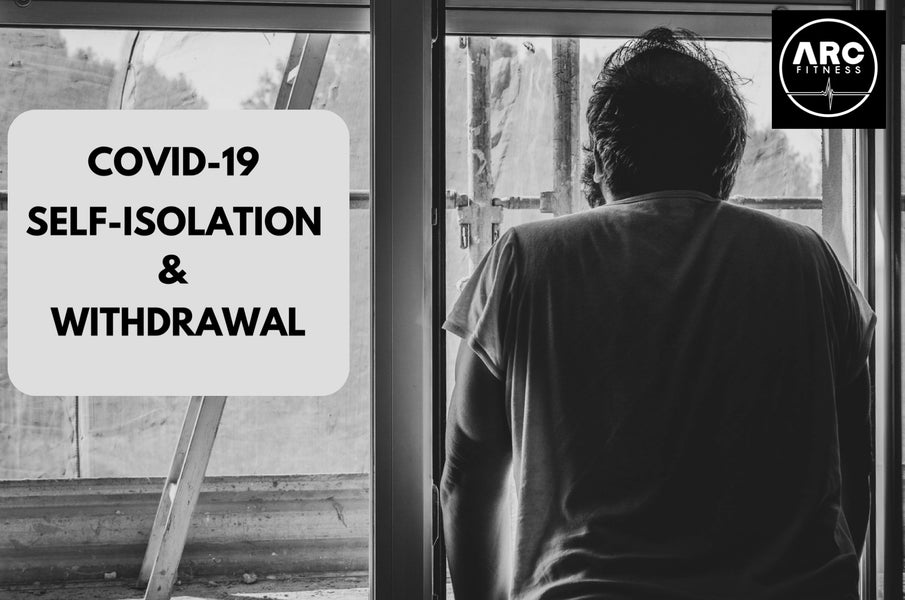 Self-Isolation & Withdrawal