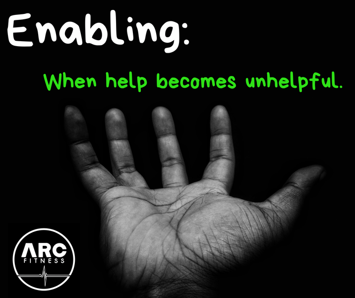 Enabling – When help becomes unhelpful.