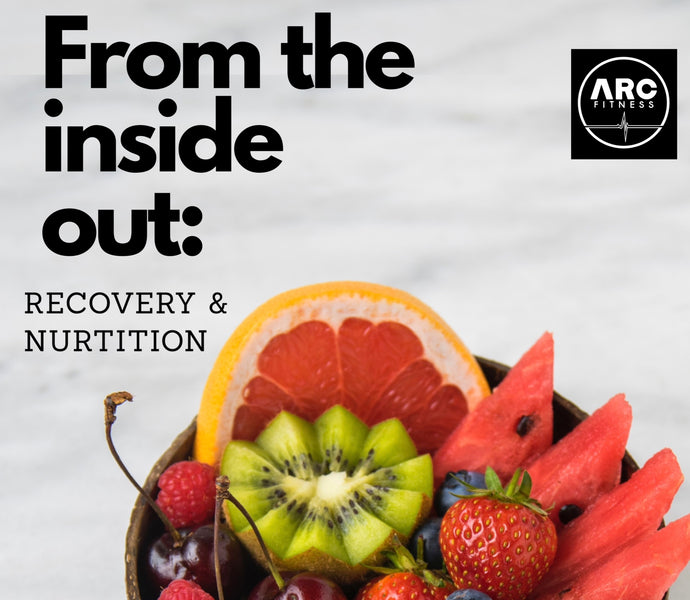 From the Inside out: Recovery & Nutrition