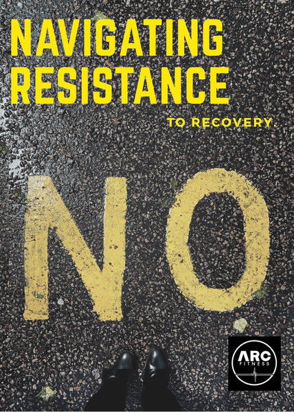 Navigating Resistance in recovery
