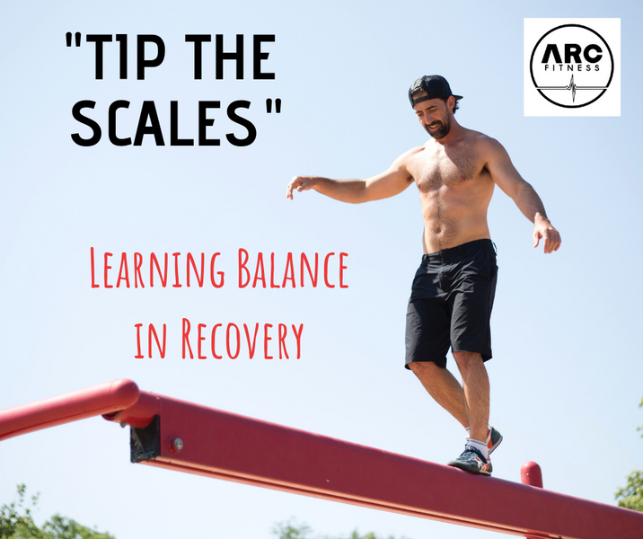 """Tip the Scales"" - Learning Balance in Recovery"