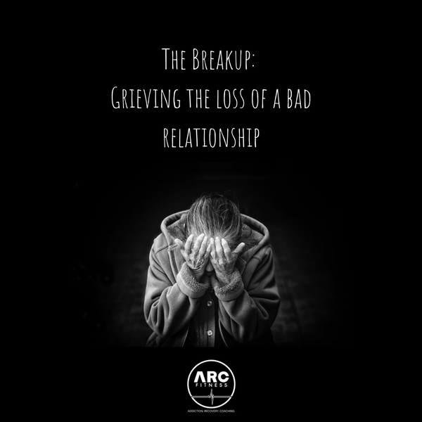 The Breakup: Grieving the loss of a bad relationship