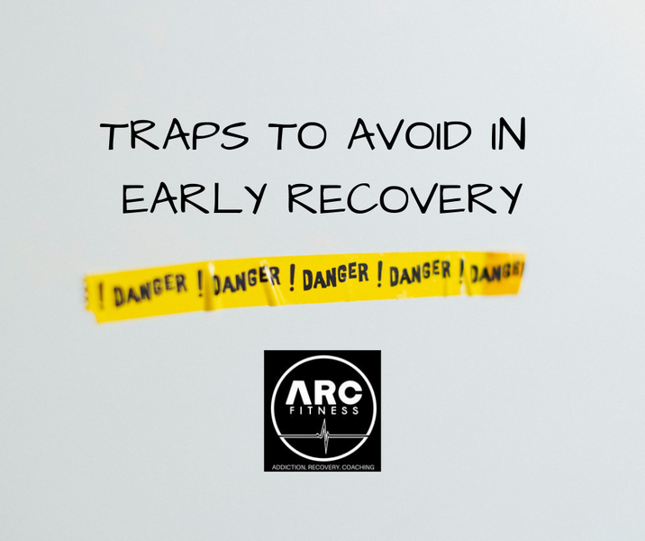 Traps to Avoid in Early Recovery