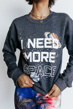 Load image into Gallery viewer, Need More Space Sweatshirt