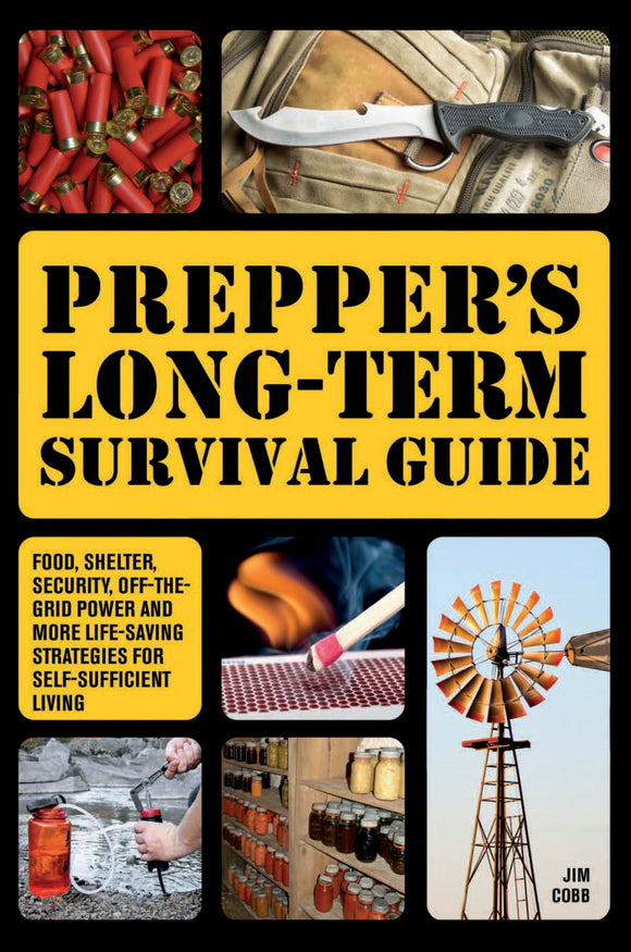 Prepper's Long-Term Survival Guide...