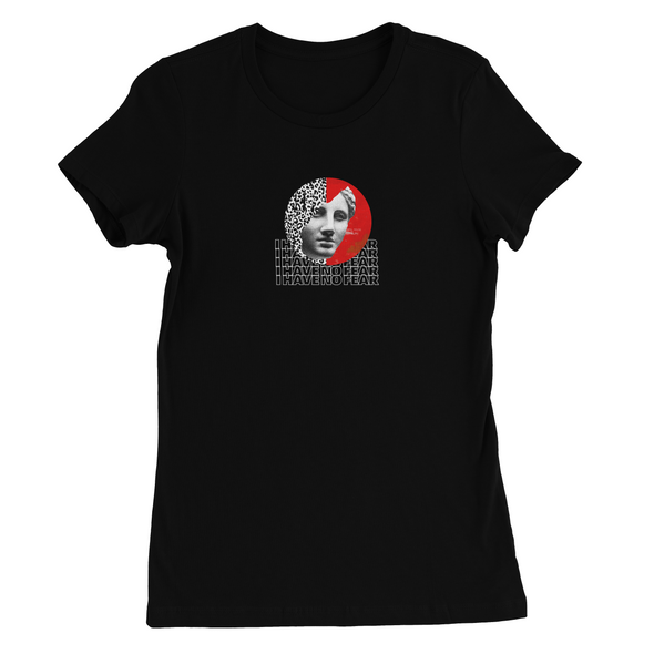 I HAVE NO FEAR PRINT WOMEN'S T-SHIRT