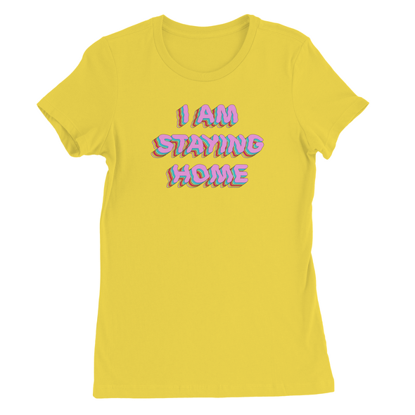 I AM STAYING HOME PRINT WOMEN'S T-SHIRT