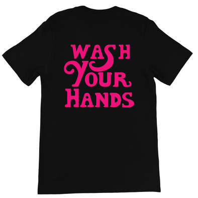 WASH YOUR HANDS IN NEON PINK PRINT T-SHIRT