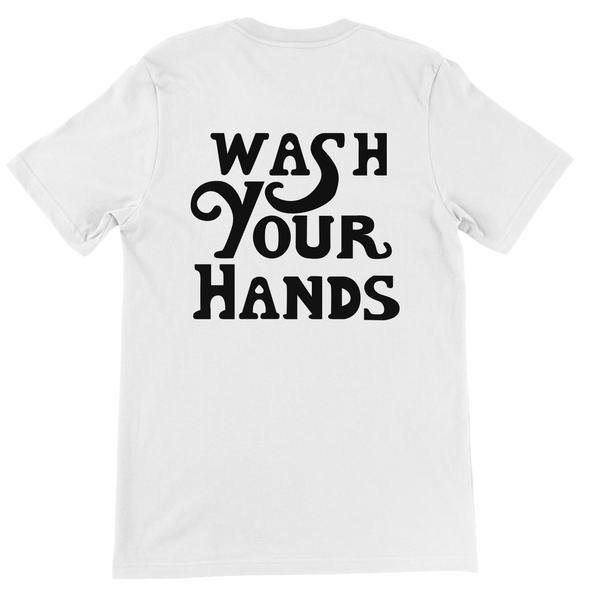WASH YOUR HANDS BACK PRINT T-SHIRT
