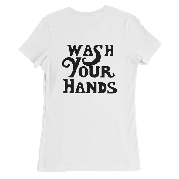 WASH YOUR HANDS BACK PRINT WOMEN'S T-SHIRT
