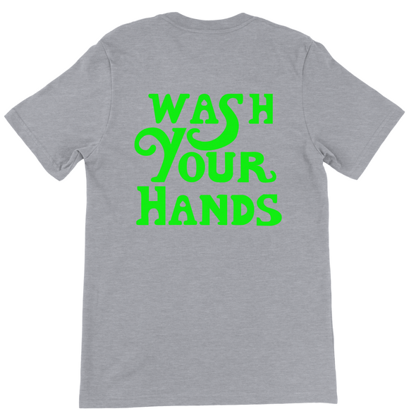 WASH YOUR HANDS IN NEON GREEN PRINT T-SHIRT