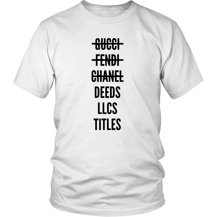 Deeds. LLCs. Titles. The WHITE-OUT Unisex T-Shirt [Special Edition]
