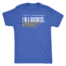 Load image into Gallery viewer, I'm Not a Businessman... T-Shirt