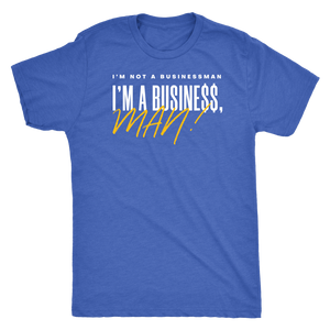 I'm Not a Businessman... T-Shirt