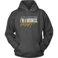 Load image into Gallery viewer, I'm Not a Businessman... Hoodie