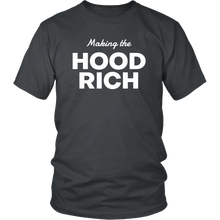 Load image into Gallery viewer, Making the HOOD RICH T-Shirt