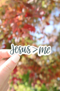 Jesus > Me Sticker