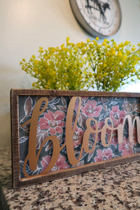 Bloom Wooden Sign