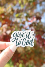 Load image into Gallery viewer, Give it to God Sticker