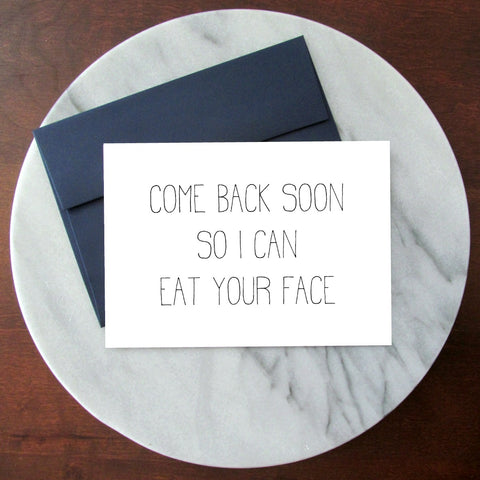 Eat Your Face Miss You Greeting Card - Blank Inside