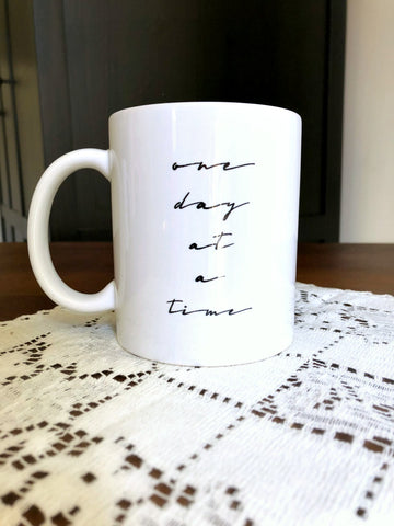 ONE DAY AT A TIME 11 oz. Mug