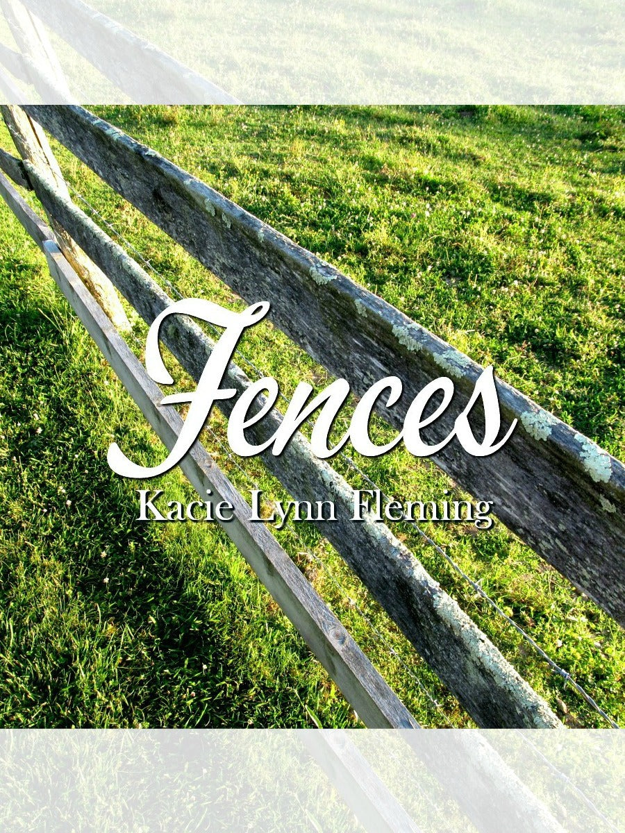 FENCES Original Song By Kacie Lynn Fleming