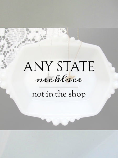 ANY State Necklace | Custom Ordered