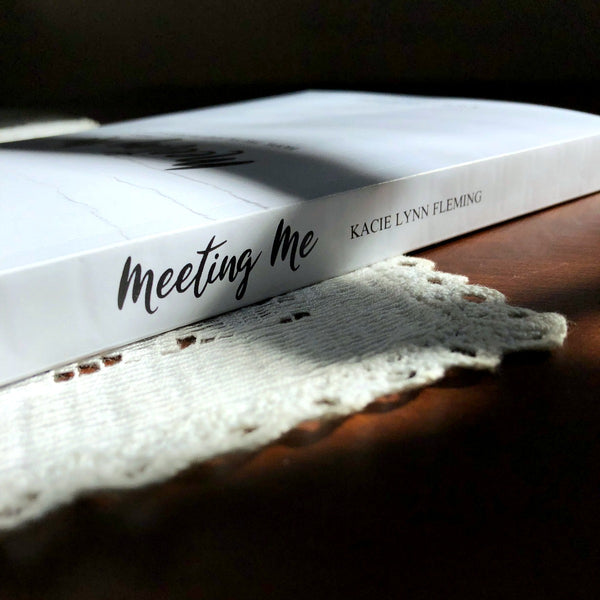MEETING ME By Kacie Lynn Fleming