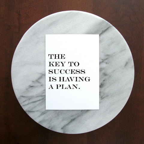 "The Key to Success is Having a Plan Print | 5x7"" or 8x10"""