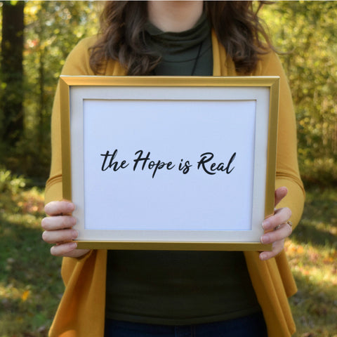 "The Hope Is Real Print | 5x7"" or 8x10"""