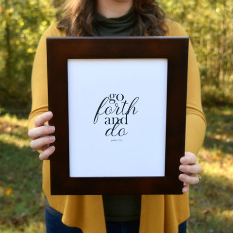"Go Forth and Do Print | Psalm 71:16 | 5x7"" or 8x10"""