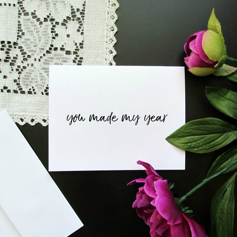You Made My Year Thank You Note Card - Blank Inside