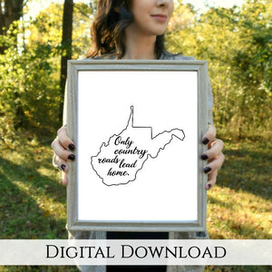 "Only Country Roads Lead Home West Virginia Digital Printable | 5x7"" and 8x10"""