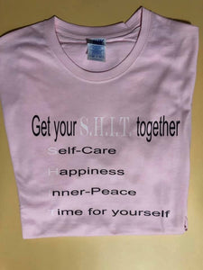 Get your S.H.I.T together T-shirt
