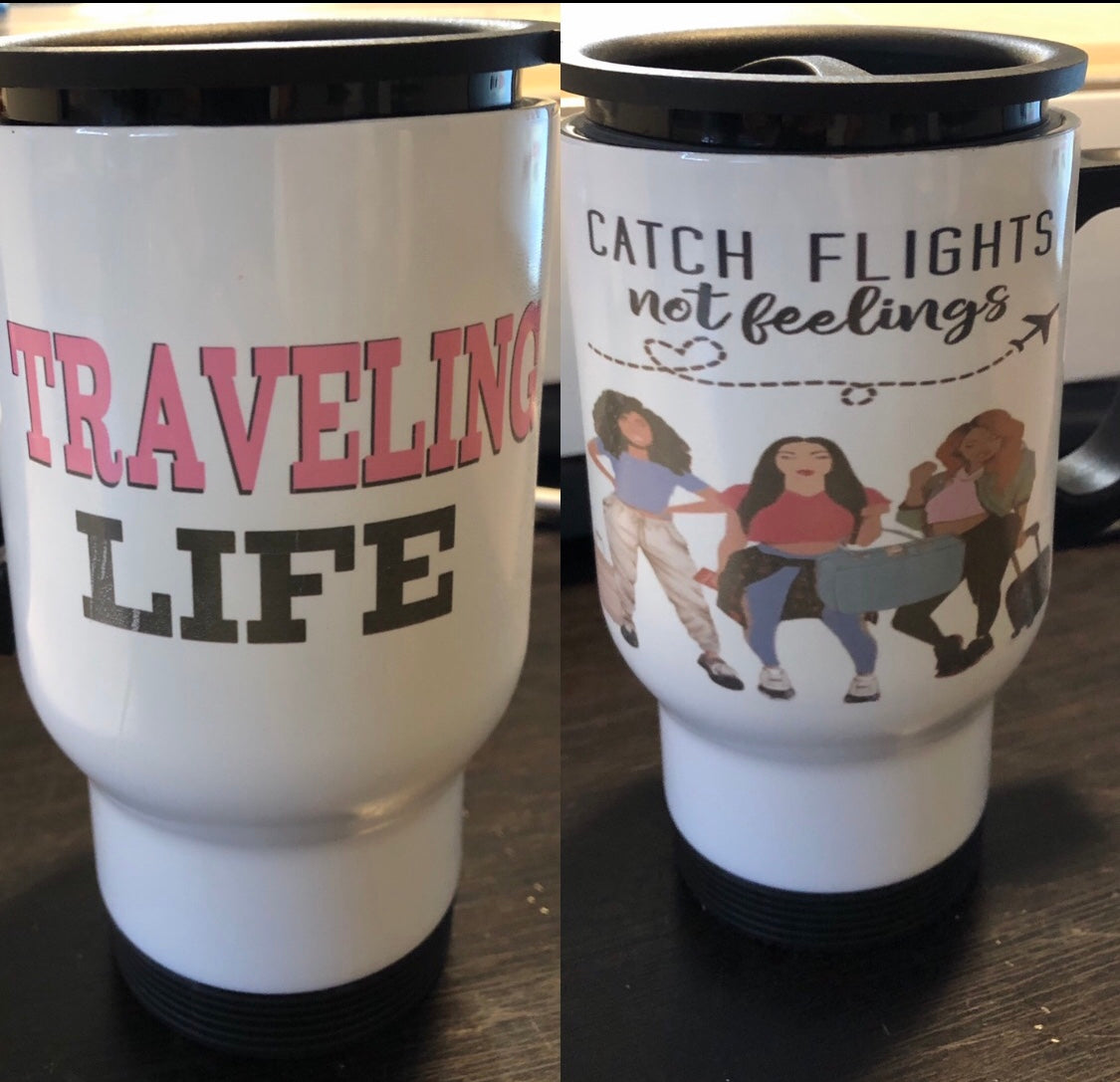CATCH FLIGHTS NOT FEELINGS TRAVEL MUG