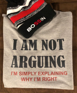 I am not Arguing T-Shirt