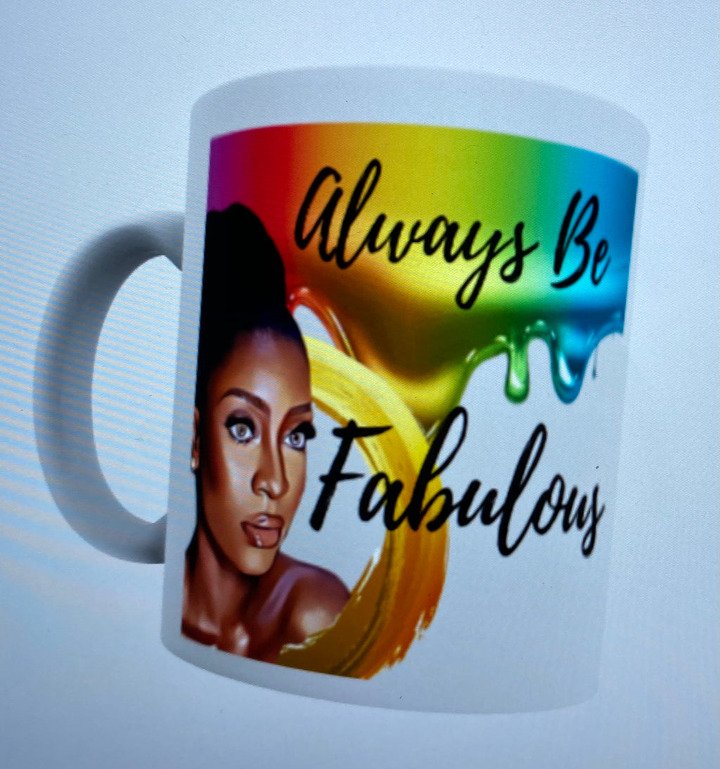 Always be fabulous Mug