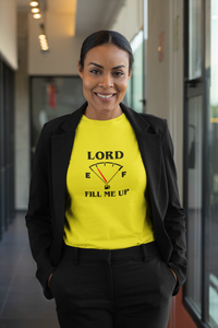Lord Fill me up T-Shirt
