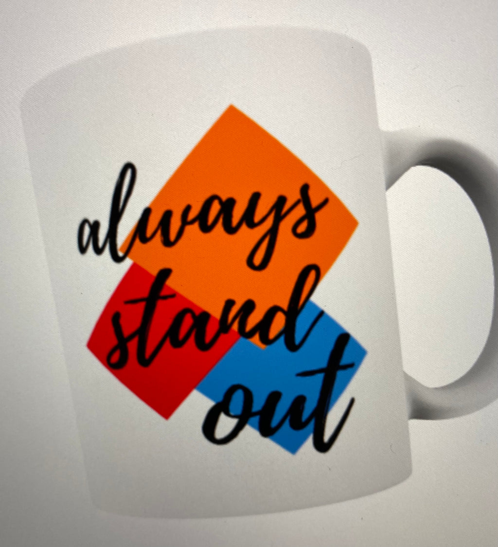 Always Stand Out Mug