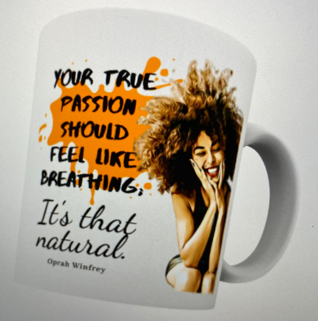 Your True Passion Mug