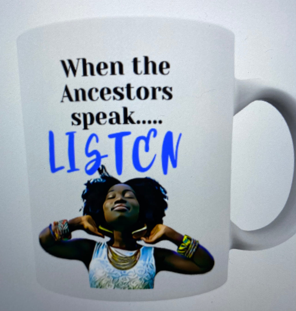When the Ancestors speak mug