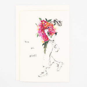 Girls and Flowers Card: You Go Girl!
