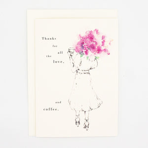 Girls and Flowers Card: Thanks for all the love, and coffee.