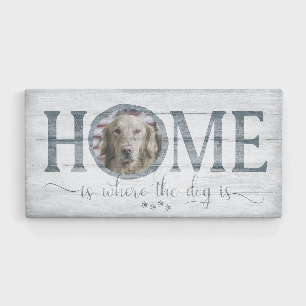 'Home is Where the Dog is', Wood-inspired - Personalized Photo Canvas- FureverTrue