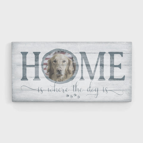 'Home is Where the Dog is', Wood-inspired - FureverTrue