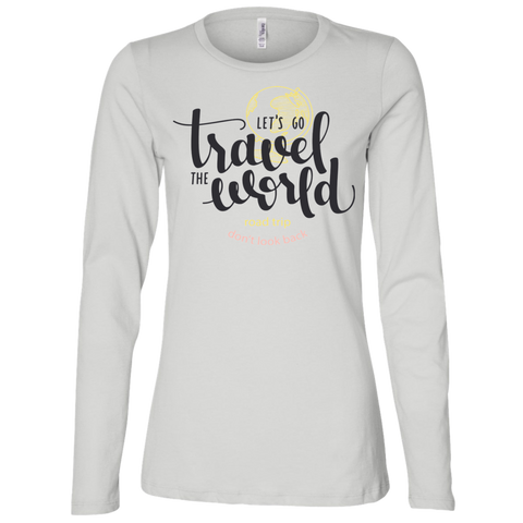 Let's Go Travel The World T-Shirt B6450 Bella + Canvas Ladies' Jersey LS Missy Fit