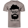 Image of Grow A Beard Then We'll Talk 222520 Holloway Polyester T-Shirt