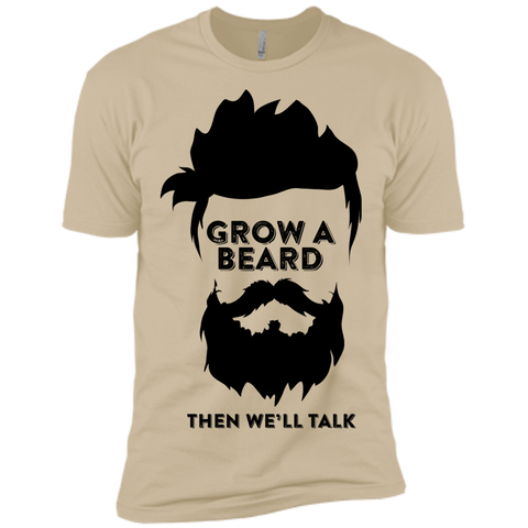 Grow A Beard Then We'll Talk NL3600 Next Level Premium Short Sleeve T-Shirt