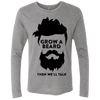 Image of Grow A Beard Then We'll Talk NL6071 Next Level Men's Triblend LS Crew