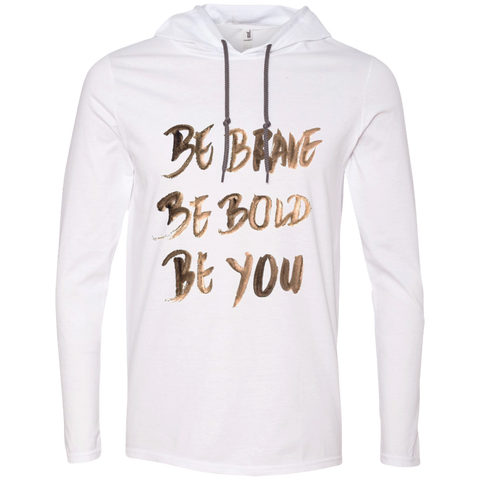 Be Brave Be Bold Be You T'Shirt 987 Anvil LS T-Shirt Hoodie